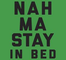 Nah, Ma Stay In Bed (Namaste In Bed) One Piece - Short Sleeve