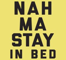 Nah, Ma Stay In Bed (Namaste In Bed) Kids Tee