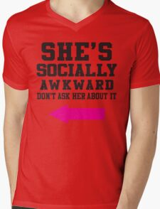 She's Socially Awkward, Don't Ask Her About It / She's A Social Butterfly, Talk To Her About It Mens V-Neck T-Shirt