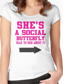 She's A Social Butterfly, Talk To Her About It / She's Socially Awkward, Don't Ask Her About It Women's Fitted Scoop T-Shirt