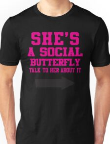 She's A Social Butterfly, Talk To Her About It / She's Socially Awkward, Don't Ask Her About It Unisex T-Shirt
