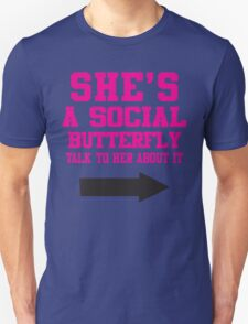 She's A Social Butterfly, Talk To Her About It / She's Socially Awkward, Don't Ask Her About It T-Shirt