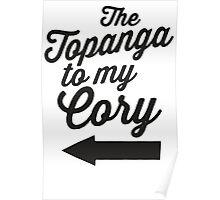 The Topanga To My Cory / Boy Meets World / Girl Meets World / The Cory To My Topanga Couples Matching Shirts Poster