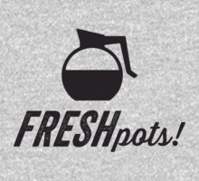 Fresh Pots! (Coffee) by ABFTs