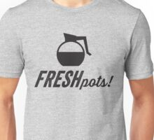 Fresh Pots! (Coffee) Unisex T-Shirt