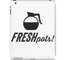Fresh Pots! (Coffee) iPad Case/Skin