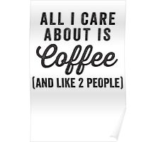 All I Care About Is Coffee (And Like 2 People) Poster