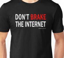 Don't Brake the Internet Unisex T-Shirt