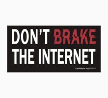 Don't Brake the Internet (Sticker) by EyeMagined