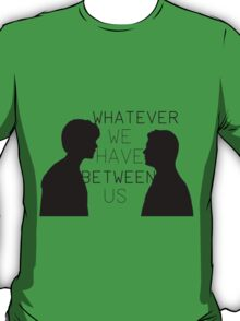 Wincest: Whatever We Have Between Us T-Shirt