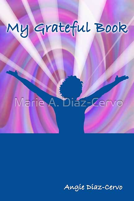 My Grateful Book by Angie Diaz-Cervo
