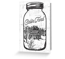 CABIN FUND Greeting Card