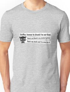 Ociffer. Iswear to drunk I'm not God. Unisex T-Shirt