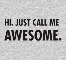 Hi. Just call me awesome. by katjacasper
