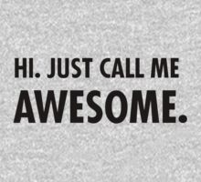 Hi. Just call me awesome. by katjacasper