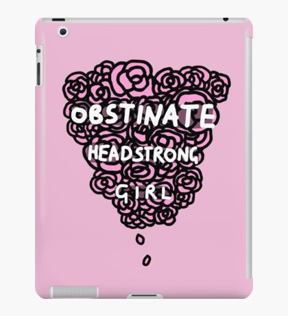 Obstinate Headstrong Girl iPad Case/Skin