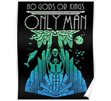 No Gods or Kings only the Man Poster