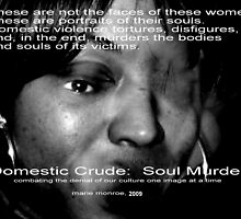 Domestic Crude:  Soul Murder 2009 by Marie Monroe