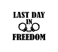 Last day in freedom handcuffs Photographic Print