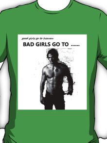 Bad girls go to soulless sam winchester T-Shirt
