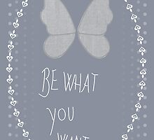 Be what you want 2 by TinkM