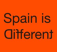 Spain is different by jaimecarrion