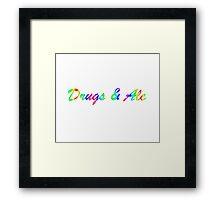 Drugs & Alc Framed Print