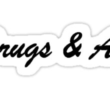 Drugs & Alc Sticker
