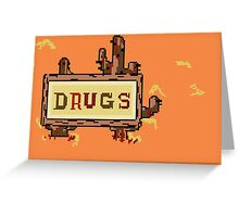 Drugs Sign Earthbound Greeting Card