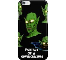 Portrait Of A Sewer Creature iPhone Case/Skin