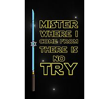 Where I come from there is no Try Photographic Print