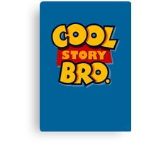 Cool Story Bro (Toy Story) Canvas Print
