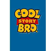 Cool Story Bro (Toy Story) Photographic Print
