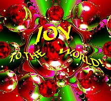JOY TO THE WORLD! by Ruth Kauffman