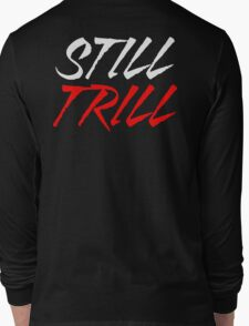 Still Trill V2 [Red White] | FTS Long Sleeve T-Shirt
