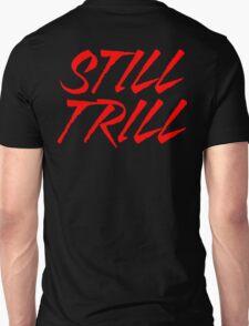 Still Trill V2 [Red Ink] | FTS T-Shirt