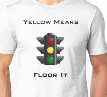 Yellow Means Floor It Unisex T-Shirt