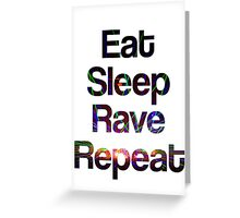 Eat Sleep Rave Repeat Greeting Card