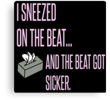Sneezed On It. Canvas Print