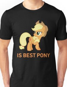 Applejack Is Best Pony - MLP FiM - Brony Unisex T-Shirt