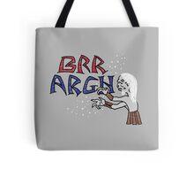 Brr Argh Tote Bag