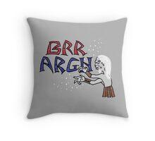 Brr Argh Throw Pillow