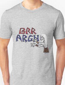 Brr Argh T-Shirt