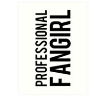 Professional Fangirl Art Print