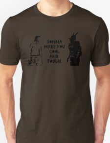 Cool and Tough Unisex T-Shirt