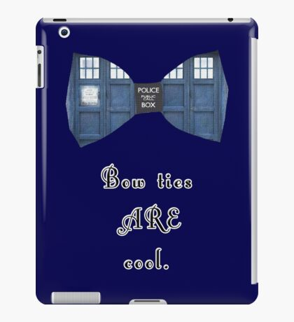 """""""Bow Ties ARE Cool."""" - Dr. Who (image + quote) iPad Case/Skin"""