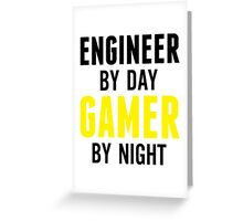Engineer by Day Gamer by Night Greeting Card