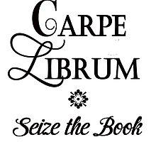 Seize the book! Carpe Librum by deborahsmith