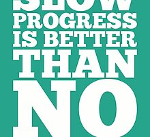 Slow progress is better Inspirational Typography Quote by Labno4