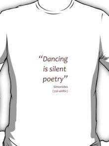 Dancing is silent poetry (Amazing Sayings) T-Shirt
